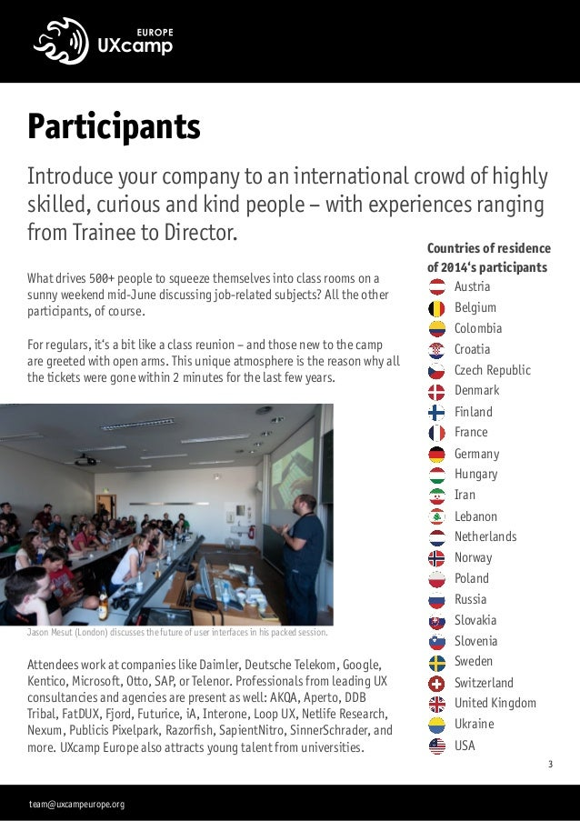 Participants Introduce your company to an international crowd of highly skilled, curious and kind people – with experience...