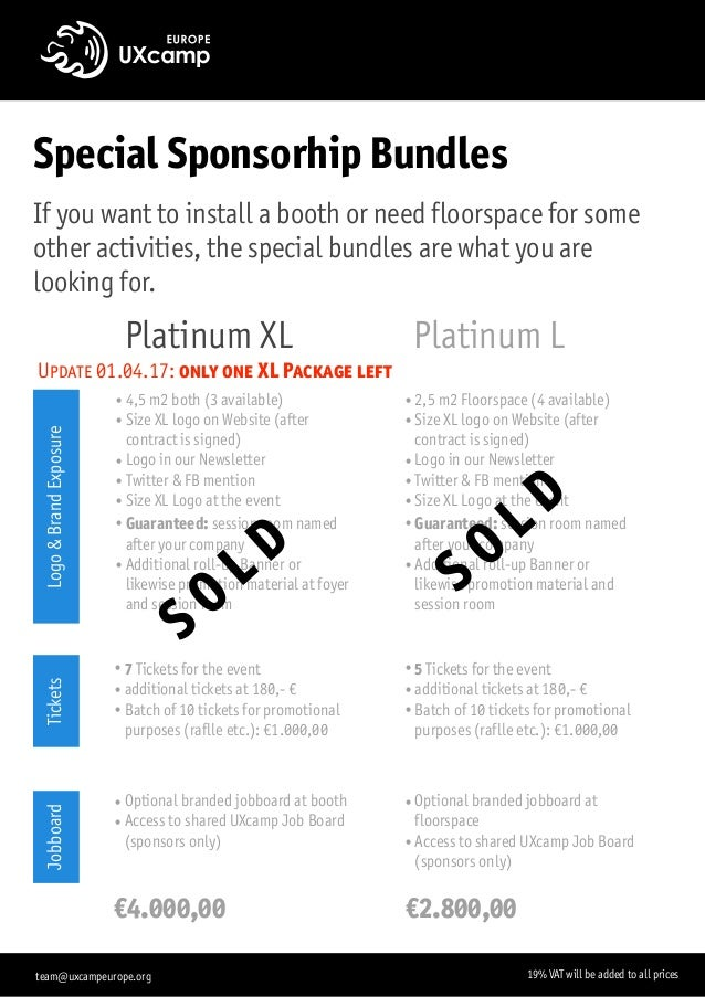 Special Sponsorhip Bundles If you want to install a booth or need floorspace for some other activities, the special bundle...