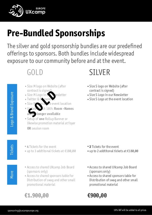 Pre-Bundled Sponsorships The silver and gold sponsorship bundles are our predefined offerings to sponsors. Both bundles in...