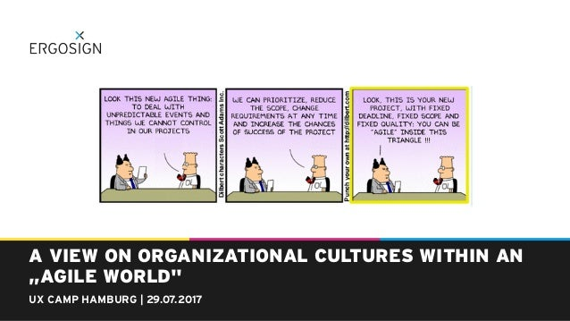 """A VIEW ON ORGANIZATIONAL CULTURES WITHIN AN """"AGILE WORLD""""  UX CAMP HAMBURG 