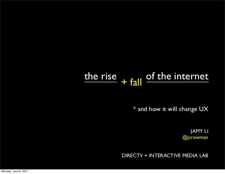 the rise            of the internet                                  + fall                                      * and how...