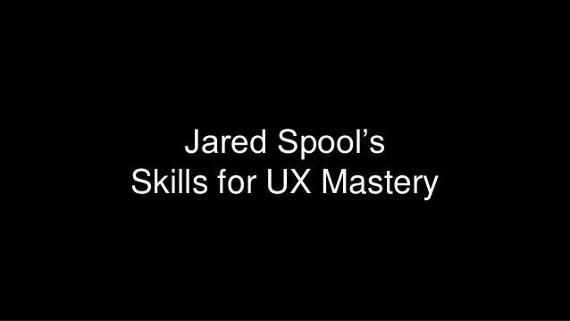 Jared Spool's Skills for UX Mastery