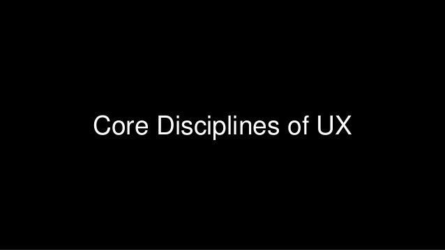 Core Disciplines of UX