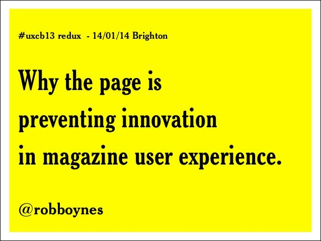 ! !  #uxcb13 redux - 14/01/14 Brighton  Why the page is 