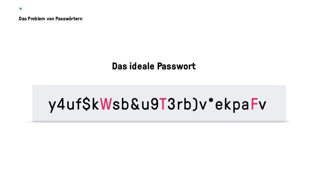 Könnt ihr euch 56 Passwörter à 25 Groß- und Kleinbuchstaben, Nummern und Symbolen merken? NÖ