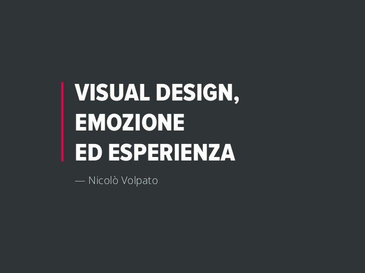 VISUAL DESIGN,EMOZIONEED ESPERIENZA— Nicolò Volpato
