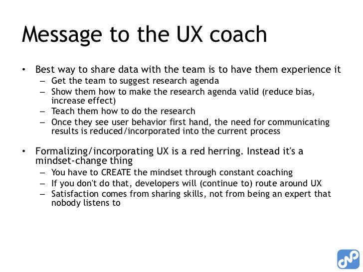 Message to the UX coach<br />Best way to share data with the team is to have them experience it<br />Get the team to sugge...