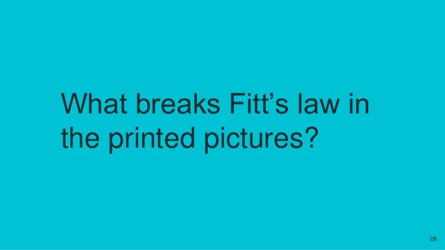 What breaks Fitt's law in the printed pictures? 28