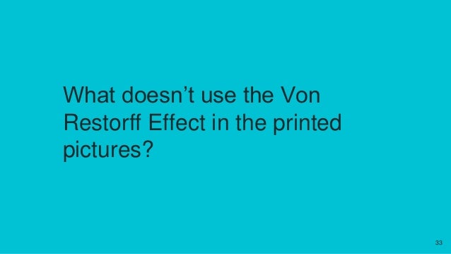 What doesn't use the Von Restorff Effect in the printed pictures? 33