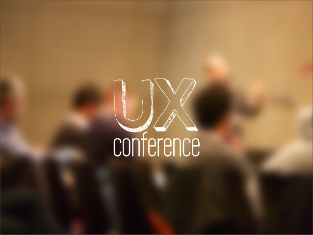 Welcome to  UXconference 2013