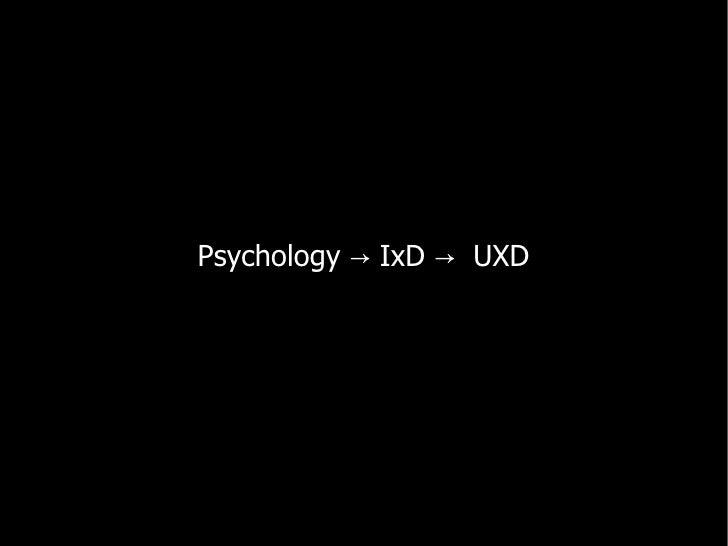 Psychology → IxD → UXD