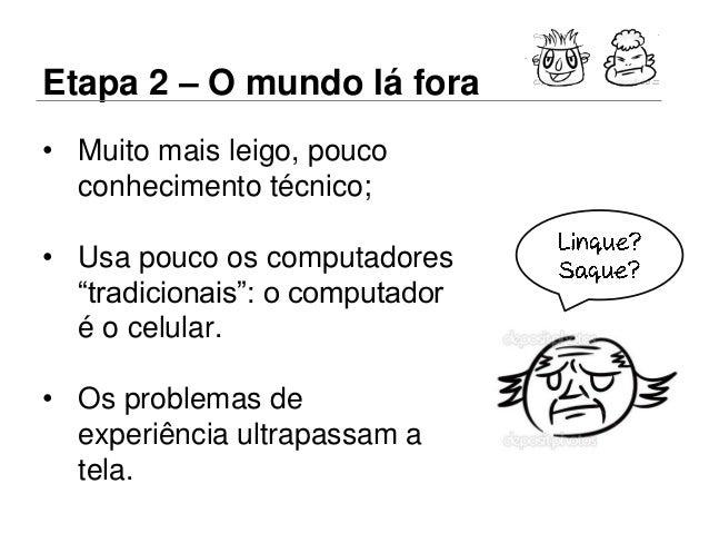Obrigado! Deixe seu feedback aqui: bit.ly/uxconf-feed Além das telas: UX em dispositivos móveis @luterceiro Conferência so...