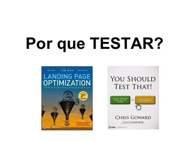 O Que eu posso testar? ●Nome ou descrição do produto ●Cor, peso ou posicionamento ●Palavra e tempo verbal do call-to-ac...