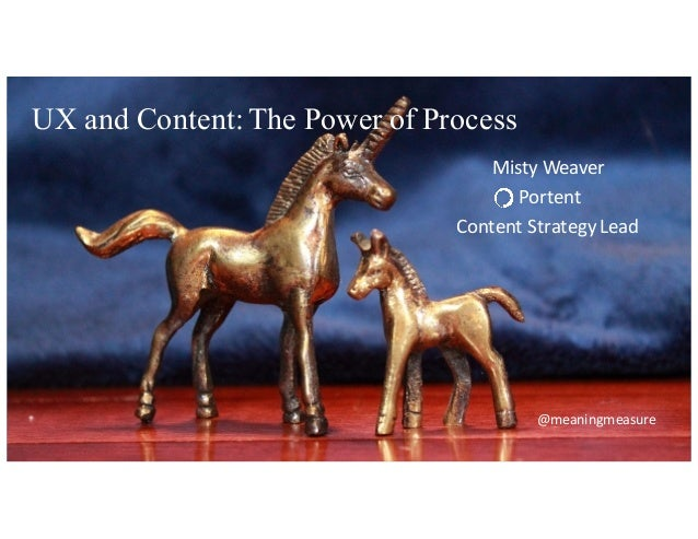 UX and Content: The Power of Process @meaningmeasure Misty  Weaver Portent Content  Strategy  Lead