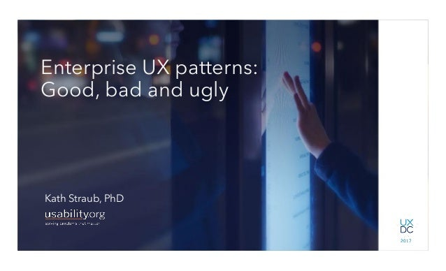 1 Interaction Research in Practice.16 Studies UX Pros should know Kath Straub Usability.org 1 Enterprise UX patterns: Good...
