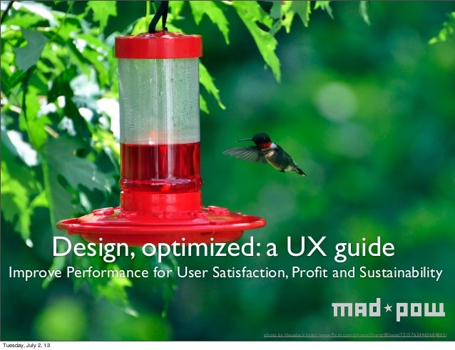 Design, optimized: a UX guide Improve Performance for User Satisfaction, Profit and Sustainability photo by likeaduck http:...