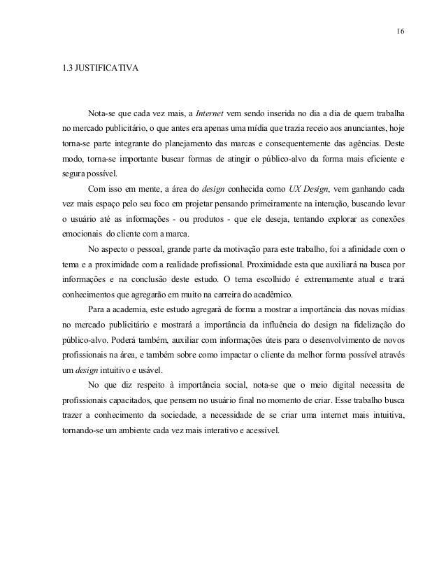 17 1.4 PROCEDIMENTOS METODOLÓGICOS Este capítulo listará os procedimentos metodológicos necessários para analisar o tema p...