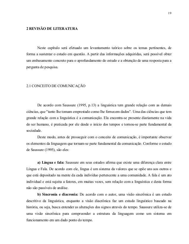 20 c) Sintagma e paradigma: Saussure afirma que sintagma é uma combinação de formas mínimas em uma unidade linguística sup...