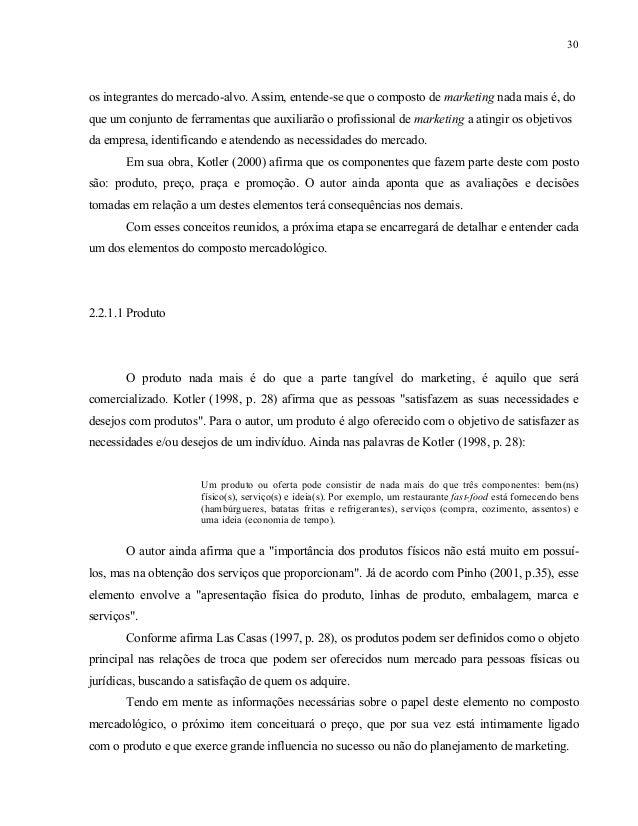 31 2.2.1.2 Preço Segundo Ferrel (2000, p. 96), o preço pode ser o elemento mais crítico, mais visível e mais manipulado do...