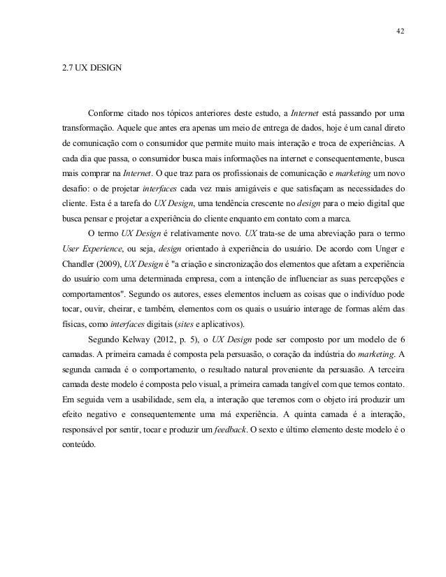 43 Ilustração 4: As camadas do UX Design. Fonte: Adaptado de Kelway (2012). Kelway (2012) afirma que o UX pode combinar as...