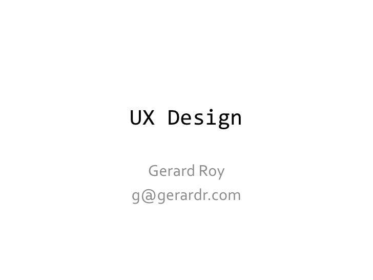 UX Design Gerard Royg@gerardr.com