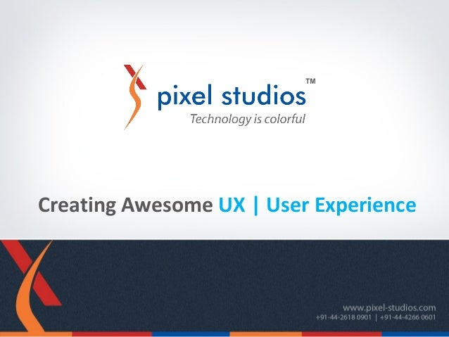 Creating Awesome UX | User Experience
