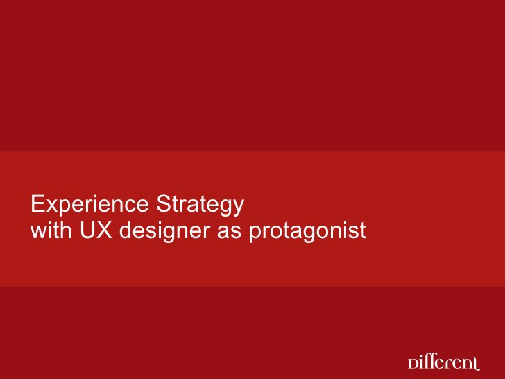 Experience Strategy  with UX designer as protagonist