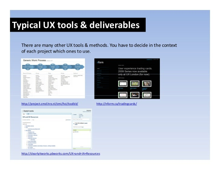 TypicalUXtools&deliverables   TherearemanyotherUXtools&methods.Youhavetodecideinthecontext   ofeachpr...