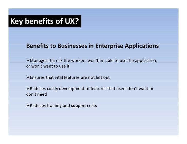 KeybenefitsofUX?      BenefitstoBusinessesinEnterpriseApplications     Benefits to Businesses in Enterprise Applic...