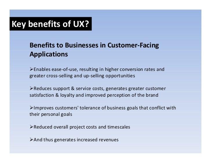 KeybenefitsofUX?      BenefitstoBusinessesinCustomer‐Facing     Applications       Enablesease‐of‐use,resulting...