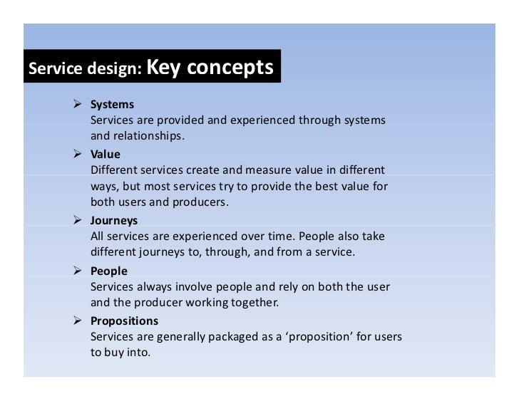 Servicedesign:Keyconcepts             g     y      p        Systems        Servicesareprovidedandexperiencedthroug...