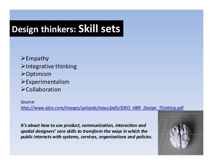 Design thinking: Summarising Designthinking:    Designthinkingisanewmindset&setofmethods(inspiredbytraditio...