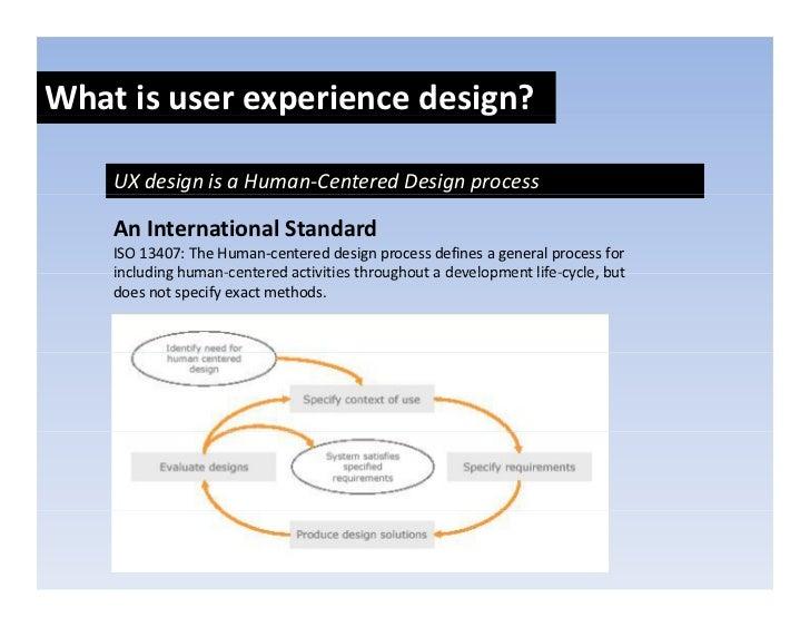 Whatisuserexperiencedesign?                p            g      UXdesignisaHuman‐CenteredDesignprocess      AnIn...