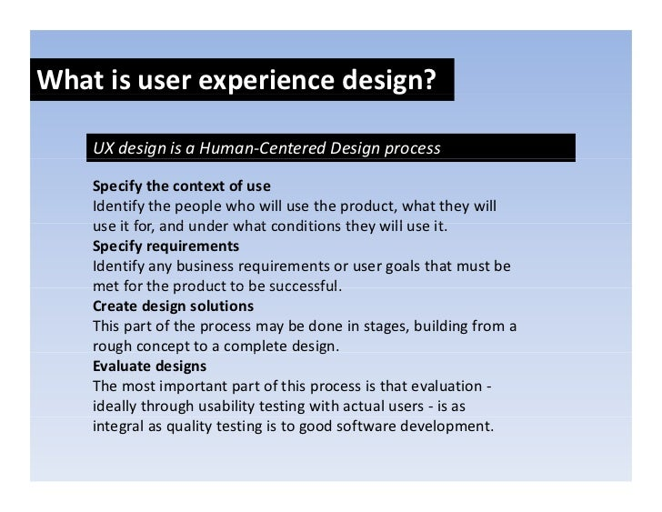 Whatisuserexperiencedesign?                p            g      UXdesignisaHuman‐CenteredDesignprocess      Speci...