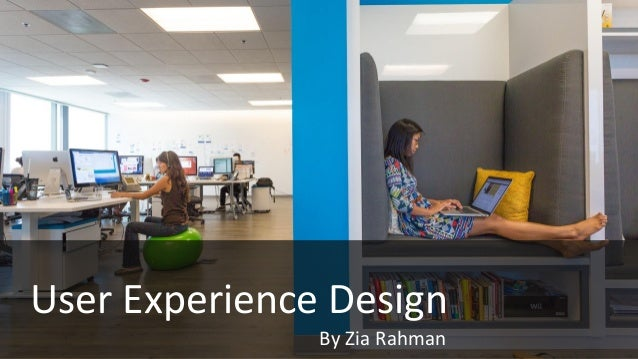 User Experience Design By Zia Rahman