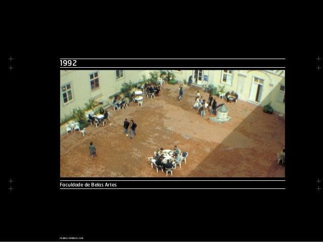 + + + + + + + + PEDRO CARDOSO, 2015 1992 Faculdade de Belas Artes