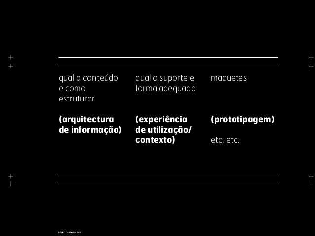 + + + + + + + + PEDRO CARDOSO, 2015 qual o suporte e forma adequada (experiência de utilização/ contexto) maquetes (protot...