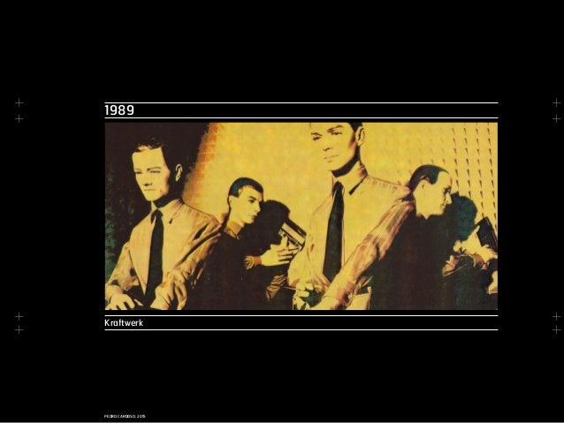 + + + + + + + + PEDRO CARDOSO, 2015 1989 Kraftwerk
