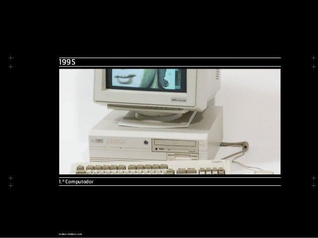 + + + + + + + + PEDRO CARDOSO, 2015 1995 1.º Computador