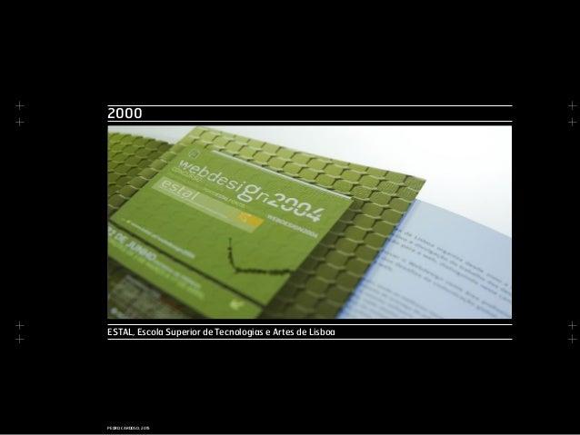 + + + + + + + + PEDRO CARDOSO, 2015 2000 ESTAL, Escola Superior de Tecnologias e Artes de Lisboa