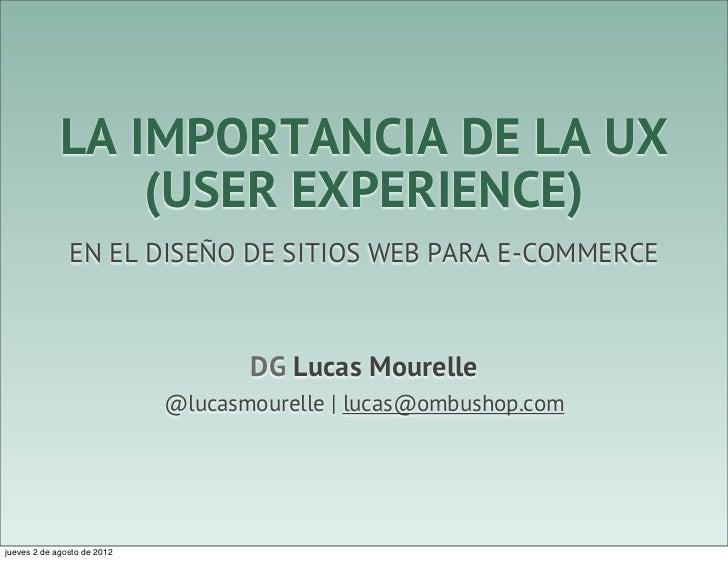 LA IMPORTANCIA DE LA UX                 (USER EXPERIENCE)               EN EL DISEÑO DE SITIOS WEB PARA E-COMMERCE        ...