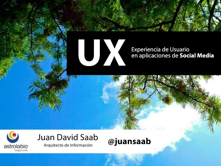 UX              Experiencia de Usuario                                  en aplicaciones de Social Media     Juan David Saa...