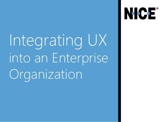 Integrating UX into an Enterprise Organization