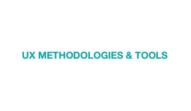 UX METHODOLOGIES & TOOLS