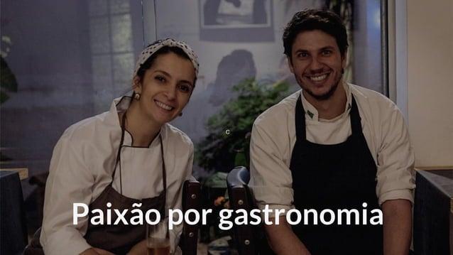 c Paixão por gastronomia
