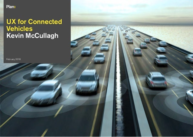 00 XXX 2014 UX for Connected Vehicles Kevin McCullagh February 2016