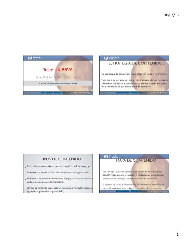 10/02/16   1   Taller UX BBVA Moisés Cielak, Antonio Salgado & Mauricio Angulo Un enfoque mas humano para un asunto de...