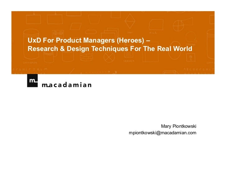 UxD For Product Managers (Heroes) –Research & Design Techniques For The Real World                                        ...