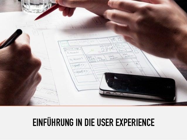 EINFÜHRUNG IN DIE USER EXPERIENCE
