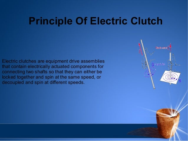 Principle Of Electric Clutch  Electric clutches are equipment drive assemblies  that contain electrically actuated compone...